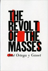 The Revolt of the Masses (La rebelión de las masas)
