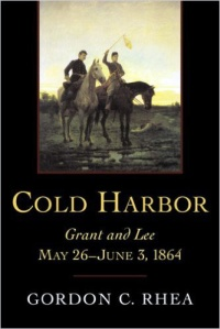 cold-harbor-grant-and-lee-may-26-june-3-1864-by-gordon-c-rhea
