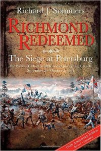 richmond-redeemed-the-siege-at-petersburg-by-richard-j-sommers