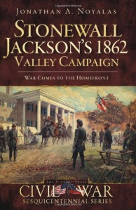 stonewall-jacksons-1862-valley-campaign-by-jonathan-a-noyalas