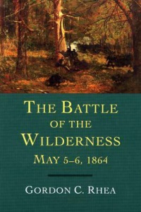 the-battle-of-the-wilderness-may-5-6-1864-by-gordon-c-rhea