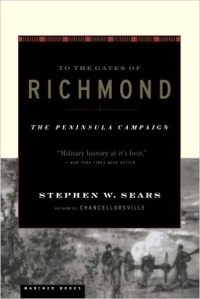 to-the-gates-of-richmond-the-peninsula-campaign-by-stephen-w-sears